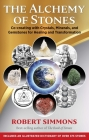 The Alchemy of Stones: Co-creating with Crystals, Minerals, and Gemstones for Healing and Transformation Cover Image