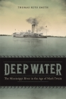 Deep Water: The Mississippi River in the Age of Mark Twain (Southern Literary Studies) Cover Image