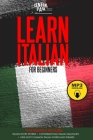 Learn Italian for Beginners 4 in 1Bundle: Italian Short Stories+Conversational Italian Dialogues+1.000 most Common Italian Words and Phrases Cover Image