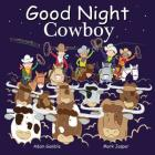 Good Night Cowboys (Good Night Our World) Cover Image