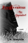 Forgiveness Be Damned Cover Image