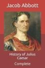 History of Julius Caesar: Complete Cover Image