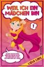 Weil Ich Ein Mädchen Bin: Wahre Geschichten über das große Glück, ein Mädchen zu sein - Für Mädchen ab 9 Jahre Cover Image