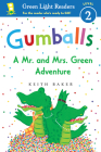 Gumballs: A Mr. and Mrs. Green Adventure (Green Light Readers Level 2) Cover Image