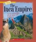 The Inca Empire (A True Book: Ancient Civilizations) Cover Image