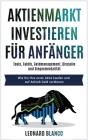 Aktienmarktinvestieren Für Anfänger: Tools, Taktik, Geldmanagement, Disziplin und Siegermentalität. Wie Sie Ihre erste Aktie kaufen und auf Anhieb Gel Cover Image