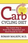 The Carb Cycling Diet: Balancing Hi Carb, Low Carb, and No Carb Days for Healthy Weight Loss Cover Image