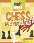Chess for Beginners (Game On!) Cover Image