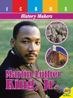 Martin Luther King, Jr. (Icons: History Makers) Cover Image
