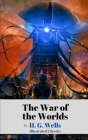 The War of the Worlds by H. G. Wells (Illustrated Classics) Cover Image