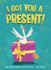 I Got You a Present! Cover Image
