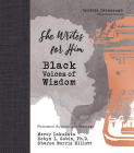 She Writes for Him: Black Voices of Wisdom Cover Image