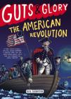 Guts & Glory: The American Revolution Cover Image
