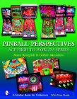 Pinball Perspectives: Ace High to Worlds Series (Schiffer Book for Collectors with Price Guide) Cover Image
