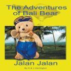 The Adventures of Bali Bear: Jalan Jalan Cover Image