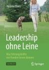 Leadership Ohne Leine: Was Führungskräfte Von Hunden Lernen Können Cover Image