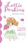 Lottie Perkins: Movie Star (Lottie Perkins, #1) Cover Image