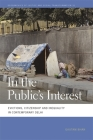 In the Public's Interest: Evictions, Citizenship, and Inequality in Contemporary Delhi (Geographies of Justice and Social Transformation #30) Cover Image