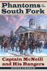 Phantoms of the South Fork: Captain McNeill and His Rangers (Civil War Soldiers and Strategies) Cover Image