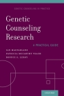Genetic Counseling Research: A Practical Guide (Genetic Counseling in Practice) Cover Image