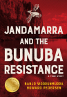 Janadamarra and the Bunuba Resistance: A True Story Cover Image