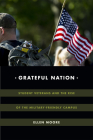 Grateful Nation: Student Veterans and the Rise of the Military-Friendly Campus (Global Insecurities) Cover Image