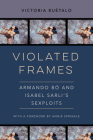 Violated Frames: Armando Bó and Isabel Sarli's Sexploits (Feminist Media Histories #2) Cover Image