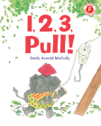 1, 2, 3, Pull! (I Like to Read) Cover Image