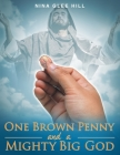 One Brown Penny and a Mighty Big God Cover Image