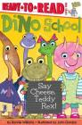 Say Cheese, Teddy Rex! (Dino School) Cover Image