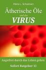 Ätherische Öle und das VIRUS: Angstfrei durch das Leben gehen Cover Image