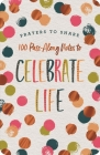 Prayers to Share: 100 Pass-Along Notes to Celebrate Life Cover Image