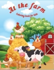 At the Farm: Fun Educational Coloring Book for Learning Animals Ι for Kids Ages 3-6 Ι Preschool, Kindergarten and Homesch Cover Image