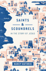 Saints and Scoundrels in the Story of Jesus Cover Image