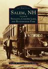 Salem, NH, Volume II: Trolleys, Canobie Lake, and Rockingham Park (Images of America (Arcadia Publishing)) Cover Image