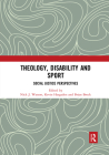 Theology, Disability and Sport: Social Justice Perspectives Cover Image