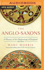 The Anglo-Saxons: A History of the Beginnings of England: 400 - 1066 Cover Image
