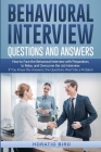 Behavioral Interview Questions and Answers: How to Face the Behavioral Interview with Preparation, to Relax, and Overcome the Job Interview. If You Kn Cover Image