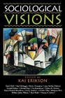 Sociological Visions: With Essays from Leading Thinkers of our Time (Phenomenology and Existential) Cover Image