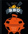 The Little Book of BBQ: Perfectly Grilled Wit & Wisdom (Little Book Of...) Cover Image