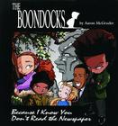 The Boondocks: Because I Know You Don't Read the Newspaper Cover Image