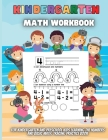 Kindergarten Math Workbook: For Kindergarten and Preschool Kids Learning The Numbers And Basic Math. Tracing Practice Book. Cover Image