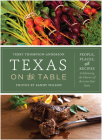 Texas on the Table: People, Places, and Recipes Celebrating the Flavors of the Lone Star State Cover Image