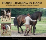 Horse Training In-Hand: A Modern Guide to Working from the Ground Cover Image