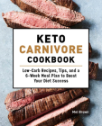 Keto Carnivore Cookbook: Low-Carb Recipes, Tips, and a 6-Week Meal Plan to Boost Your Diet Success Cover Image