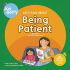 Let's Talk about Being Patient (Let's Talk About...(Joy Berry)) Cover Image