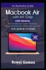MacBook Air with M1 Chip User Manual for Senior Citizens: The Complete User Guide to Mastering and Operating the New MacBook Air Like a Pro Cover Image
