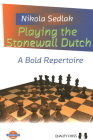 Playing the Stonewall Dutch: A Bold Repertoire Cover Image