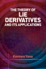 The Theory of Lie Derivatives and Its Applications (Dover Books on Mathematics) Cover Image