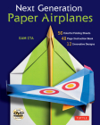 Next Generation Paper Airplanes [With 48-Page Instruction Book and Instructional DVD and 56 Pre-Printed, High-Quality Origami Paper Cover Image